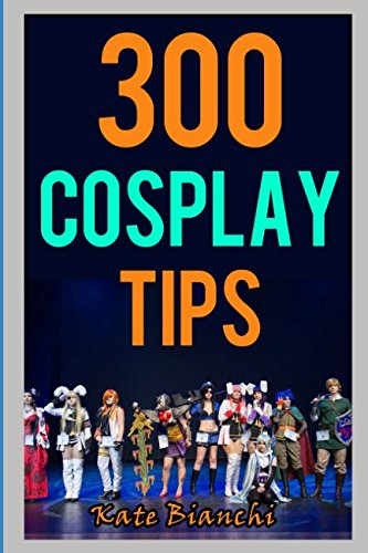 Pop Culture Inspired Halloween Costumes (300 Cosplay Tips: Tips, Tricks, and Hacks to Make Your Costume Look)
