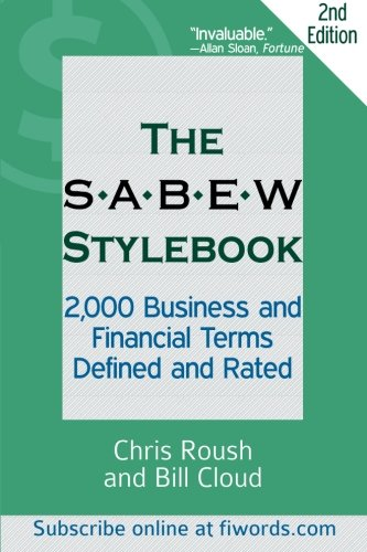 The SABEW Stylebook: 2,000 Business and Financial Terms Defined and Rated by Marion Street Press, LLC