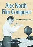 Alex North, Film Composer, Sanya Shoilevska Henderson, 0786443332