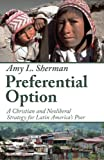 Preferential Option, Amy L. Sherman, 1606080288