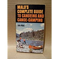 Malo's Complete Guide to Canoeing and Canoe-Camping