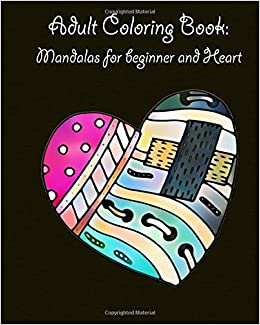 Amazon Adult Coloring Book Mandalas For Beginner And Heart