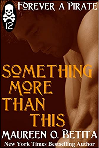 Something More Than This (Forever A Pirate Book 12)