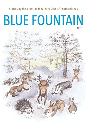 Blue Fountain: Stories by the Crossroads Writers Club of Fontainebleau