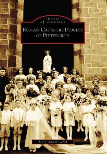 Roman Catholic Diocese of Pittsburgh   (PA)  (Images  of  America) pdf epub