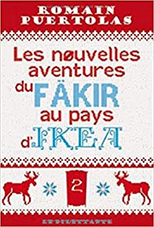 Les nouvelles aventures du fakir au pays d'Ikea, Puértolas, Romain