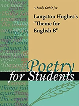 "langston hughes a theme for english Langston hughes was a harlem renaissance poet and one of the most   through the poem ""theme for english b"" hughes communicates his."