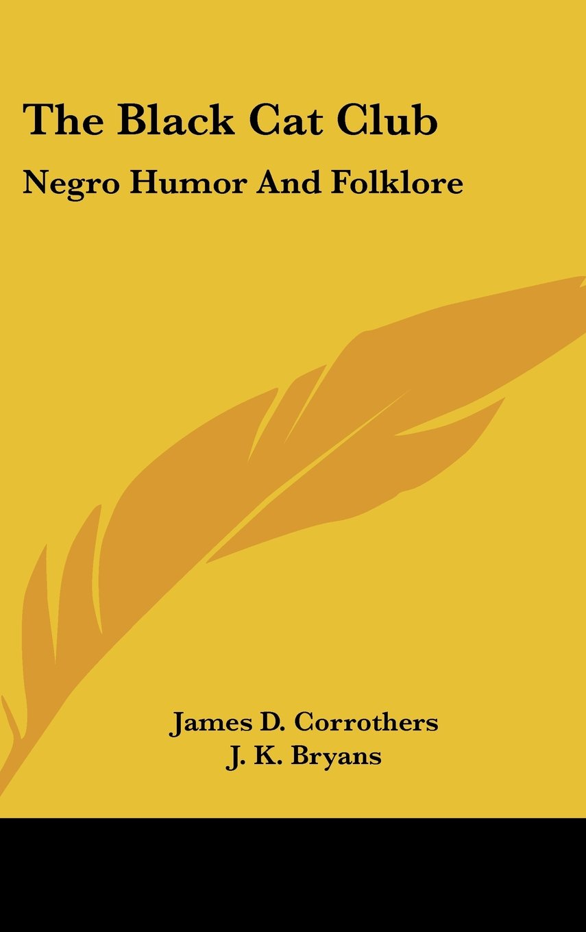 Read Online The Black Cat Club: Negro Humor And Folklore PDF