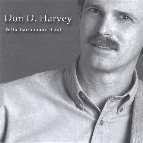 xxx - Don D. Harvey & The Earthbound Band By Don D Harvey & The Earthbound Band - Zortam Music