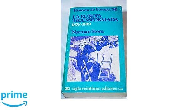 Historia de Europa / 23 / La Europa transformada (1878-1919) (Spanish Edition): Norman Stone: 9789682313332: Amazon.com: Books