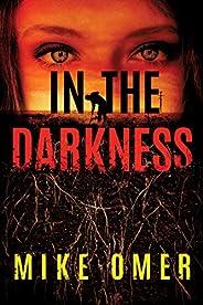 In the Darkness (Zoe Bentley Mystery Book 2)