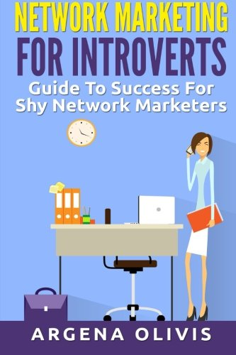 Download Network Marketing For Introverts: Guide To Success For The Shy Network Marketer ebook
