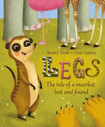 Legs: The Tale of a Very Small Meerkat