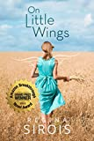 Front cover for the book On Little Wings by Regina Sirois