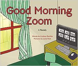 Good Morning Zoom Rechler Lindsay Park June 9780593352304 Amazon Com Books