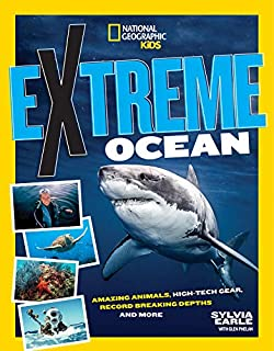 Book Cover: Extreme Ocean: Amazing Animals, High-Tech Gear, Record-Breaking Depths, and More