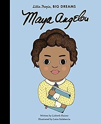 Little People, Big Dreams Maya Angelou