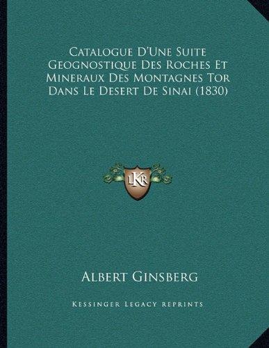 Catalogue D'Une Suite Geognostique Des Roches Et Mineraux Des Montagnes Tor Dans Le Desert De Sinai (1830) (French Edition)