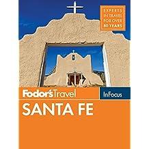 Fodor's In Focus Santa Fe: with Taos and Albuquerque