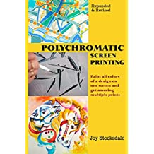 Polychromatic Screen Printing: Expanded & Revised