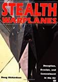 Stealth Warplanes, Doug Richardson, 0760310513
