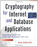 Cryptography for Internet and Database Applications, Nick Galbreath and Nicholas Galbreath, 0471210293