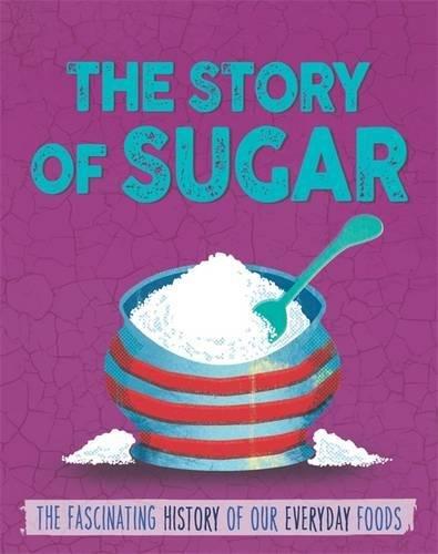 The Story of Food: Sugar ebook