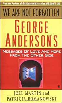We Are Not Forgotten: George Anderson's Messages of Love by Joel Martin (1992-03-01)