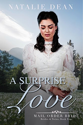- A Surprise Love: Mail Order Bride (Brides and Twins Book 4)