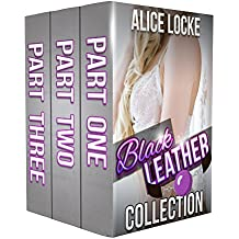 Black Leather Alpha - #1 to #3 Collection: (Alpha Male, Interracial, BDSM)