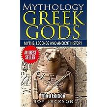 GREEK GODS: Mythology: Myths, Legends and Ancient History (Greek Mythology, Egypt, Ancient Rome, Norse, Gods and Goddesses, Greek Gods, Rome)