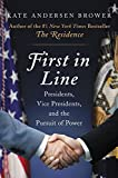img - for First in Line: Presidents, Vice Presidents, and the Pursuit of Power book / textbook / text book