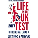 Life in the UK Test 2017: OFFICIAL Study Material & Practice Questions & Answers