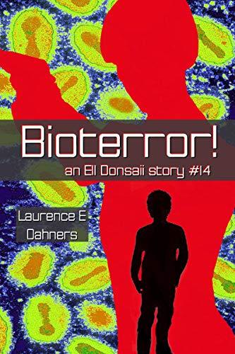 Bioterror! (an Ell Donsaii story #14) ()