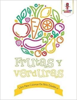 Frutas Y Verduras Libro Para Colorear De Niño Edades 1 2 Spanish