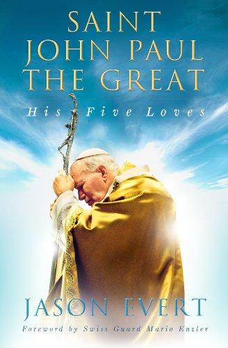 - Saint John Paul the Great: His Five Loves