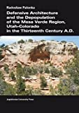 Defensive Architecture and the Depopulation of the Mesa Verde Region, Utah-Colorado in the Thirteenth Century A. D., Palonka, Radoslaw, 8323331847
