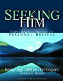img - for By Nancy Leigh DeMoss Seeking Him: Experiencing the Joy of Personal Revival (New Edition) [Paperback] book / textbook / text book