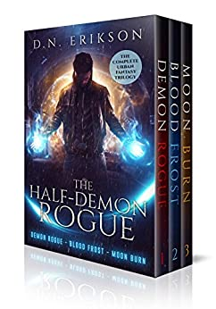 The Half-Demon Rogue: The Complete Urban Fantasy Trilogy by [Erikson, D.N.]