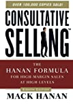 img - for Consultative Selling: The Hanan Formula for High-Margin Sales at High Levels by Mack Hanan (2011-03-15) book / textbook / text book