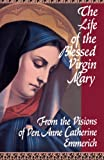 The Life of the Blessed Virgin Mary: From the