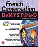 french conversation demystified with two audio cds by kurbegov eliane pap com bl edition 2010