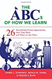 img - for The ABCs of How We Learn: 26 Scientifically Proven Approaches, How They Work, and When to Use Them book / textbook / text book