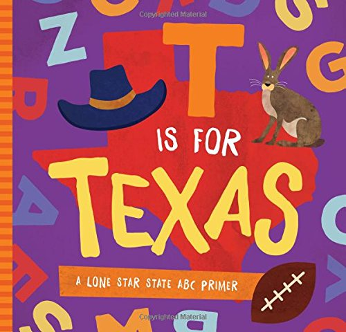 Read Online T Is for Texas: A Lone Star State ABC Primer pdf epub