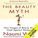 The Beauty Myth: How Images of Beauty Are Used Against Women Hörbuch von Naomi Wolf Gesprochen von: Suzy Jackson