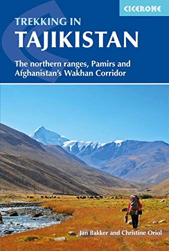 Trekking in Tajikistan: The northern ranges, Pamirs and Afghanistan's Wakhan Corridor (Cicerone Trekking Guides) [Idioma Inglés] por Jan Bakker, Christine Oriol
