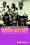 Engendering Mayan History, David Carey, 0415945607