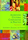 Addressing Cultural Complexities in Practice: Assessment Diagnosis and Therapy