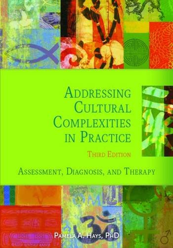 Addressing Cultural Complexities in Practice: Assessment, Diagnosis, and Therapy, Third Edition