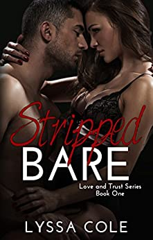 Stripped Bare (Love & Trust Series Book 1) by [Cole, Lyssa]